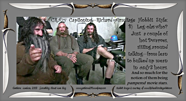 B--CRAzyCaptioningRichardArmitageHobbitStyle_HotDwarves_Jan0613GratianaLovelace