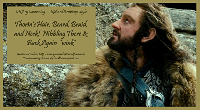 CRAzyCaptioningRichardArmitageThorinHairMar2413GratianaLovelace