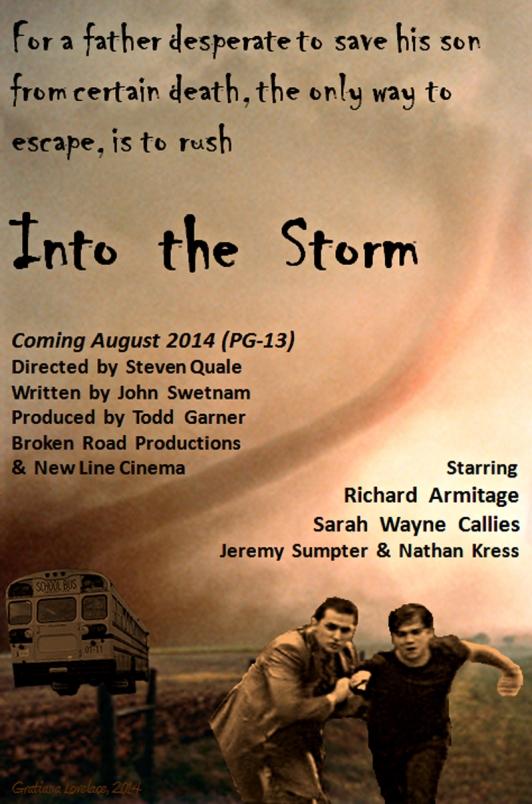 Into-the-Storm_MockMoviePosterMar2514GratianaLovelace_800x1210Rev2