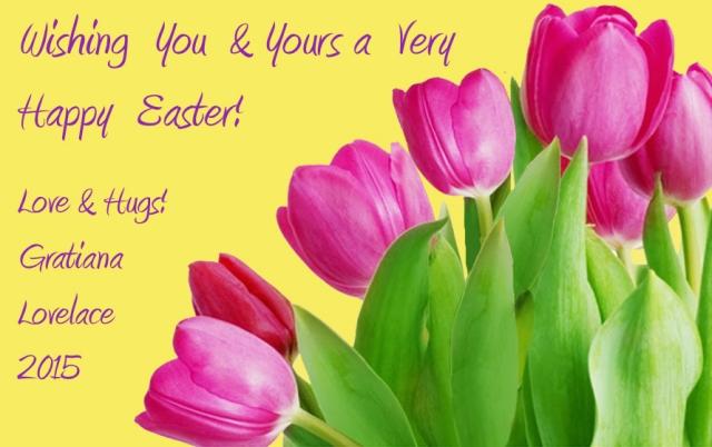 WishingYouandYoursaVeryHappyEaster_Apr0415GratianaLovelaceRev2
