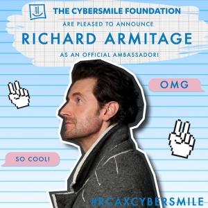 RICHARD-ARMITAGE-CSF-Ambassador-Poster_Jun0315CyberSmileFoundation-sizedsml
