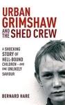 UrbanGrimshaw-andtheShedCrew_book-cover-byBernardHare_Jun1015ebaycomau-crop-sized