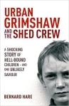Urban-Grimshaw-and-theShedCrew-book-byBernardHare_Jul0715Amazoncom-sized