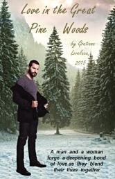 aaaa-Love-in-the-Great-Pine-Woods_story-cover_Nov2515byGratianaLovelace_3inchesTallrev4