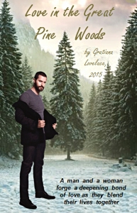aaaa-Love-in-the-Great-Pine-Woods_story-cover_Nov2515byGratianaLovelace_3inchesTallrev4