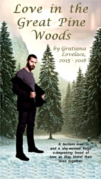 0aaa-Love-in-the-Great-Pine-Woods_story-cover_Jan0516byGratianaLovelace_3intall-rev7
