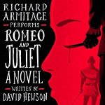 romeo-andjuliet-a-novel-bydavidhewson-performed-byrichardarmitage_feb1417viaamazon_300x300